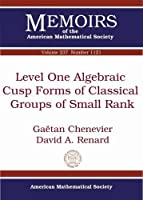 Level One Algebraic Cusp Forms of Classical Groups of Small Rank (Memoirs of the American Mathematical Society, September 2015)