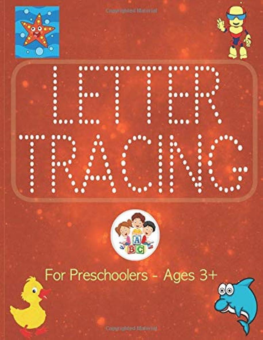 不和硬い休日Letter Tracing For Preschoolers - Ages 3+: Letter Tracing Books For Kids, Letter Tracing Practice