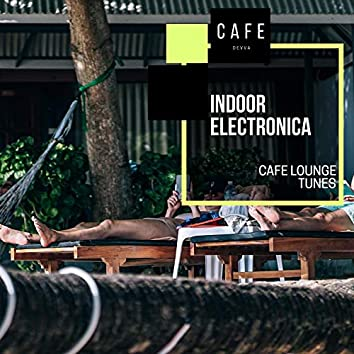 Indoor Electronica - Cafe Lounge Tunes