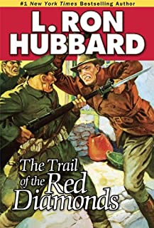Trail of the Red Diamonds by L. Ron Hubbard - Lost Treasure of Kublai Khan (Action Adventure Short Stories Collection)
