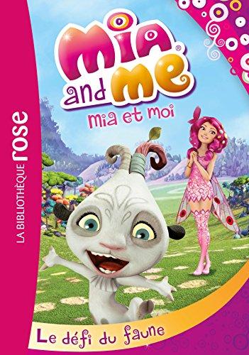 Mia et moi 03 - Le défi du faune