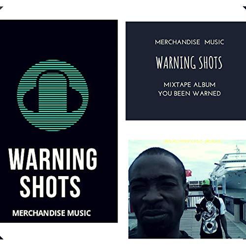 Merchandise Music Presents Warning Shots [Explicit]