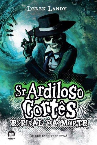 Espiral da morte - Sr. Ardiloso Cortês