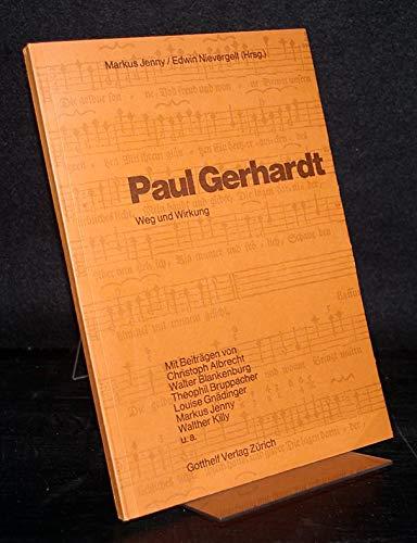 Paul Gerhardt. Weg und Wirkung