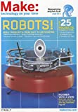 Make: Technology on Your Time Volume 27: Robots! Build These Bots...