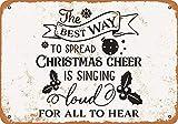 7 x 10 Metal Sign - The Best Way to Spread Christmas Cheer is Singing - Vintage Look