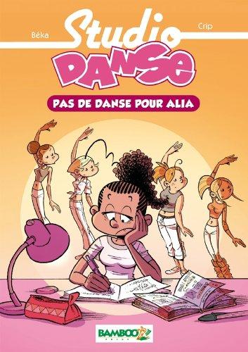 Studio danse - poche volume 02 - Pas de danse pour Alia: Pas de danse pour Alia