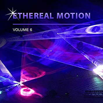 Ethereal Motion, Vol. 6