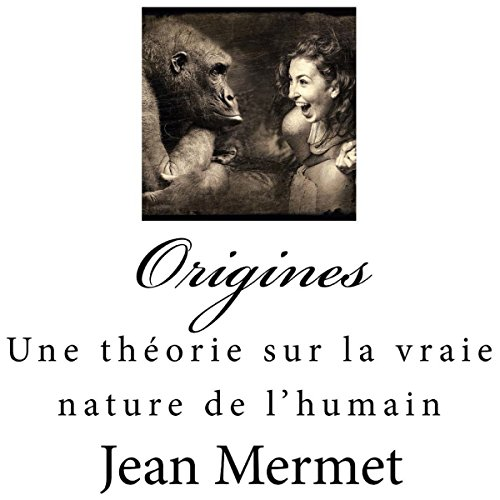 Couverture de Origines: Une théorie sur la vraie nature de l'humain [Origins: A Theory About the True Nature of Humans]