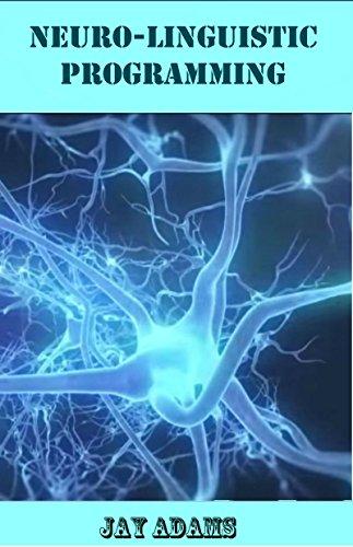 Neuro-Linguistic Programming: Train Your Brain For Success (English Edition)