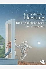 Die unglaubliche Reise ins Universum Paperback