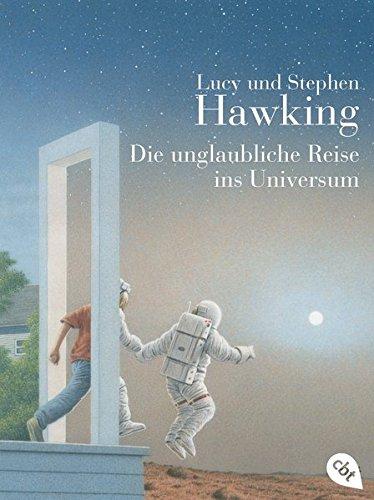 """Die unglaubliche Reise ins Universum (Die """"Universum""""-Reihe (Kinderbücher), Band 2)"""