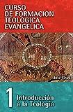 Cft 01 Introducción A La Teología: Introduccion a la Teologia (Curso de Formacion Teologica Evangelica)