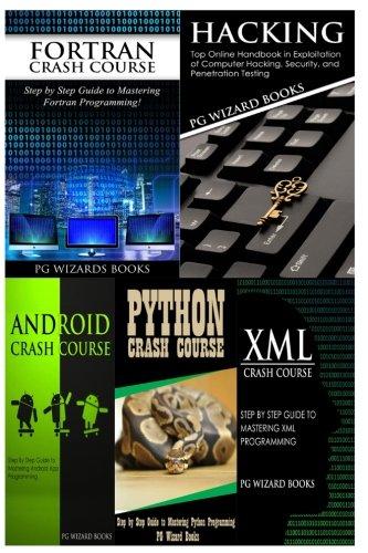 Fortran Crash Course + Hacking + Android Crash Course + Python Crash Course + XML Crash Course
