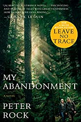 Books Set in Oregon: My Abandonment by Peter Rock. Visit www.taleway.com to find books from around the world. oregon books, oregon novels, oregon literature, oregon fiction, oregon authors, best books set in oregon, popular books set in oregon, books about oregon, oregon reading challenge, oregon reading list, portland books, portland novels, oregon books to read, books to read before going to oregon, novels set in oregon, books to read about oregon, oregon packing list, oregon travel, oregon history, oregon travel books
