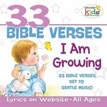 33 BIBLE VERSES: I AM GROWING