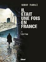 Il était une fois en France, tome 6 - La terre promise de Fabien Nury