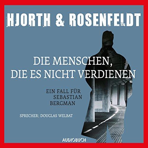 Die Menschen, die es nicht verdienen     Sebastian Bergman 5              By:                                                                                                                                 Michael Hjorth,                                                                                        Hans Rosenfeldt                               Narrated by:                                                                                                                                 Douglas Welbat                      Length: 7 hrs and 53 mins     1 rating     Overall 5.0