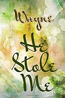 Wayne He Stole Me: 200 names The most famous names You will find the name you are looking for here gift for husband wife f...