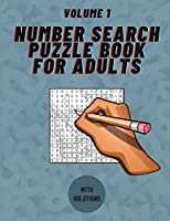Number Search Puzzle Book for Adults: 250 Big Puzzlebook with Number Find Puzzles for Adults Large Print 8.5 x 11 Inches Solutions Included (Number Searches Books)