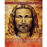 Jesus Magick: Bible Magick, Book 2