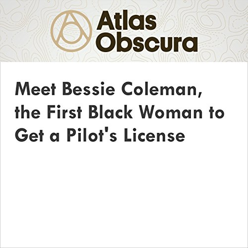 Meet Bessie Coleman, the First Black Woman to Get a Pilot's License audiobook cover art