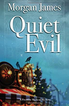 Quiet Evil: A Promise Mcneal Mystery: Volume 5