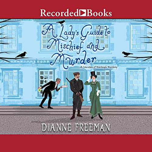A Lady's Guide to Mischief and Murder Audiobook By Dianne Freeman cover art