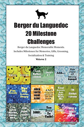 Berger du Languedoc 20 Milestone Challenges Berger du Languedoc Memorable Moments.Includes Milestones for Memories, Gifts, Grooming, Socialization & Training Volume 2