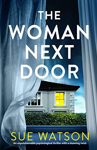 Compare Textbook Prices for The Woman Next Door: An unputdownable psychological thriller with a stunning twist  ISBN 9781786818942 by Watson, Sue