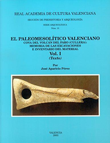 EL PALEOMESOLITICO VALENCIANO. COVA DEL VOLCAN DEL FARO (CULLERA): MEMORIA DE LAS EXCAVACIONES E INVENTARIO DEL MATERIAL, 2 VOLS. (1: TEXTO; 2: DOCUMENTACION GRAFICA)