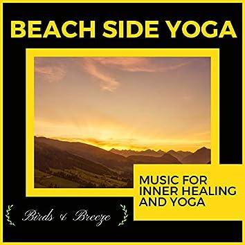 Beach Side Yoga - Music For Inner Healing And Yoga