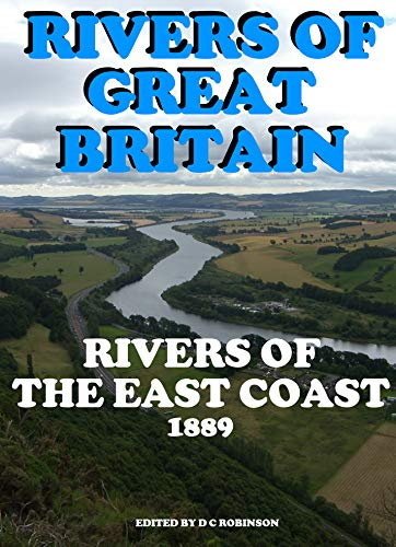 RIVERS OF GREAT BRITAIN: EAST COAST RIVERS (English Edition)