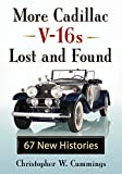 More Cadillac V-16s Lost and Found: 67 New Histories (English Edition)
