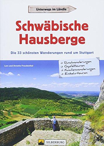 Schwäbische Hausberge: Die 33 schönsten Wanderungen rund um Stuttgart
