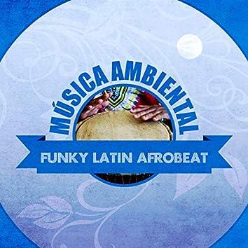 Música Ambiental Funky Latin Afrobeat (Instrumental)