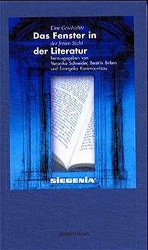 Das Fenster in der Literatur: Eine Geschichte der freien Sicht