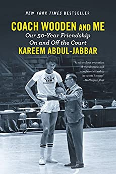 Coach Wooden and Me: Our 50-Year Friendship On and Off the Court by [Kareem Abdul-Jabbar]
