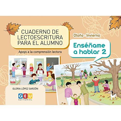 Cuaderno de lectoescritura Otoño - Invierno Enséñame A Hablar 2   Apoyo A La Comprensión Lectora (Educación Infantil y Primaria)