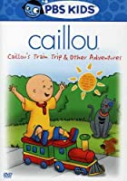 CAILLOU'S TRAIN TRIP & OTHER ADVENTURES