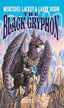 The Black Gryphon (Mage Wars Book 1) by [Mercedes Lackey, Larry Dixon]