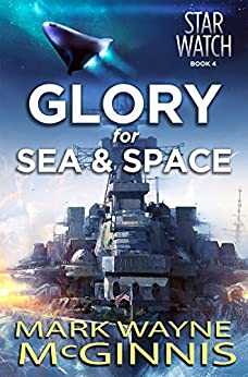 Glory for Sea and Space (Star Watch Book 4) by [Mark Wayne McGinnis]
