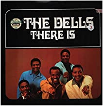 The Dells: There Is
