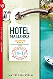 Hotel Mallorca - 3 Romane, Band 1 – Liebesroman: Sehnsüchte im heißen Sand (German Edition)