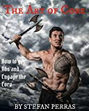 The Art of Core - How to get Abs and Engage the Core: How to get Abs, how to get a six pack, how to lose stomach fat, how to lose belly fat, fast abs, ... 6 pack abs, six pack abs (English Edition)