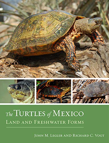 Download Ebook Legler, J: Turtles Of Mexico: Land And Freshwater Forms