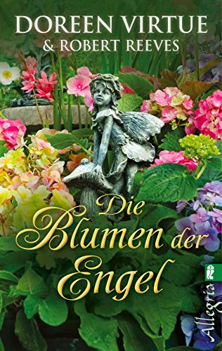Die Blumen der Engel: unter Mitarbeit von Robert Reeves