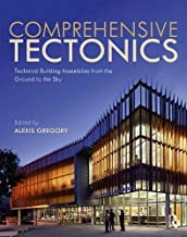 Comprehensive Tectonics: Technical Building Assemblies from the Ground to the Sky