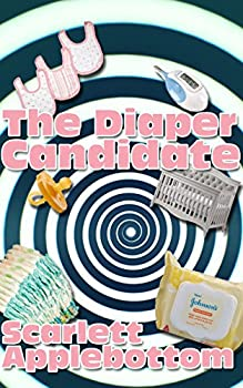 The Diaper Candidate  An ABDL Hypnosis Story  Tricked Into Diapers Book 4