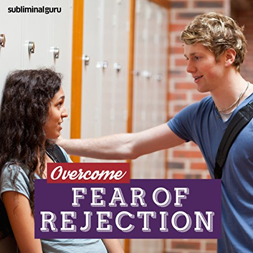 Overcome Fear of Rejection audiobook cover art